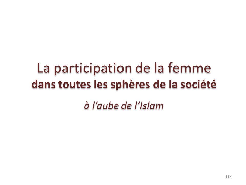 La participation de la femme dans toutes les sphères de la société à laube de lIslam La participation de la femme dans toutes les sphères de la sociét