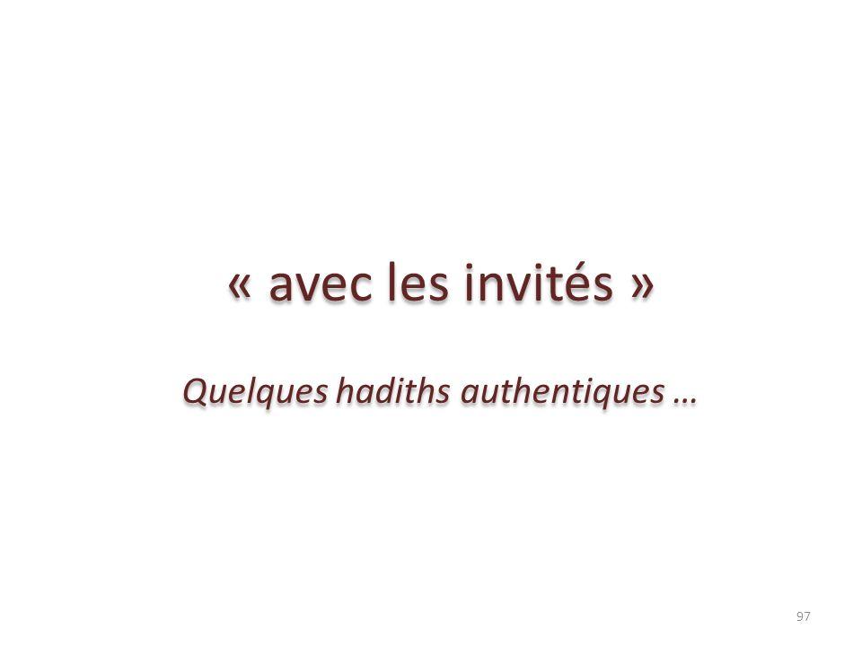 « avec les invités » Quelques hadiths authentiques … « avec les invités » Quelques hadiths authentiques … 97