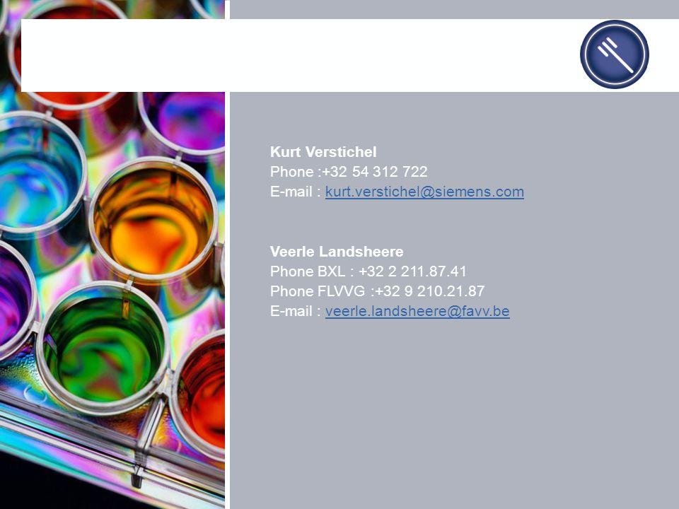 Kurt Verstichel Phone :+32 54 312 722 E-mail : kurt.verstichel@siemens.comkurt.verstichel@siemens.com Veerle Landsheere Phone BXL : +32 2 211.87.41 Phone FLVVG :+32 9 210.21.87 E-mail : veerle.landsheere@favv.beveerle.landsheere@favv.be