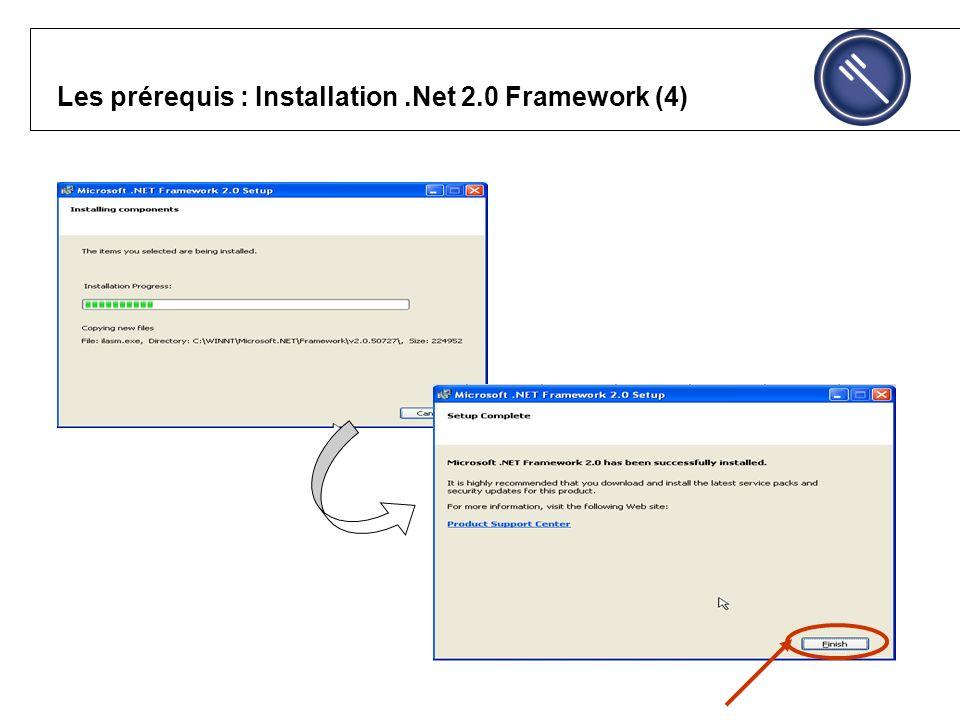 Les prérequis : Installation.Net 2.0 Framework (4)