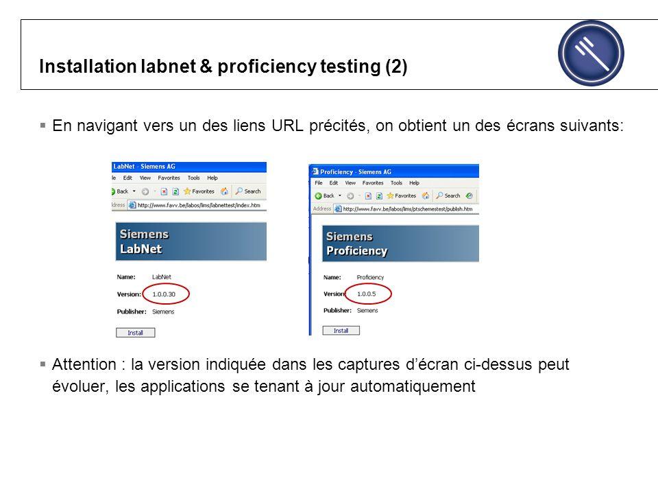 Installation labnet & proficiency testing (2) En navigant vers un des liens URL précités, on obtient un des écrans suivants: Attention : la version indiquée dans les captures décran ci-dessus peut évoluer, les applications se tenant à jour automatiquement