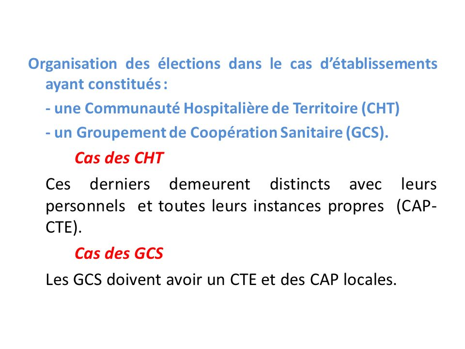 Organisation des élections dans le cas détablissements ayant constitués : - une Communauté Hospitalière de Territoire (CHT) - un Groupement de Coopéra