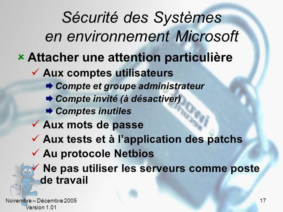 Novembre – Décembre 2005 Version 1.01 17 Sécurité des Systèmes en environnement Microsoft Attacher une attention particulière Aux comptes utilisateurs