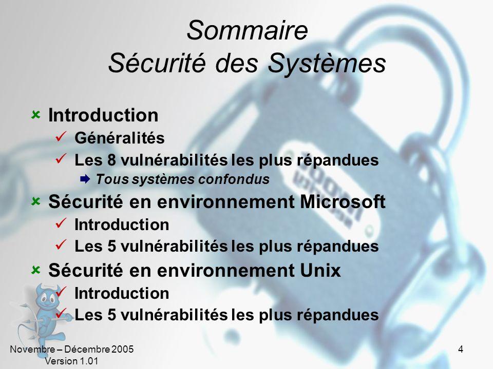 Novembre – Décembre 2005 Version 1.01 4 Sommaire Sécurité des Systèmes Introduction Généralités Les 8 vulnérabilités les plus répandues Tous systèmes