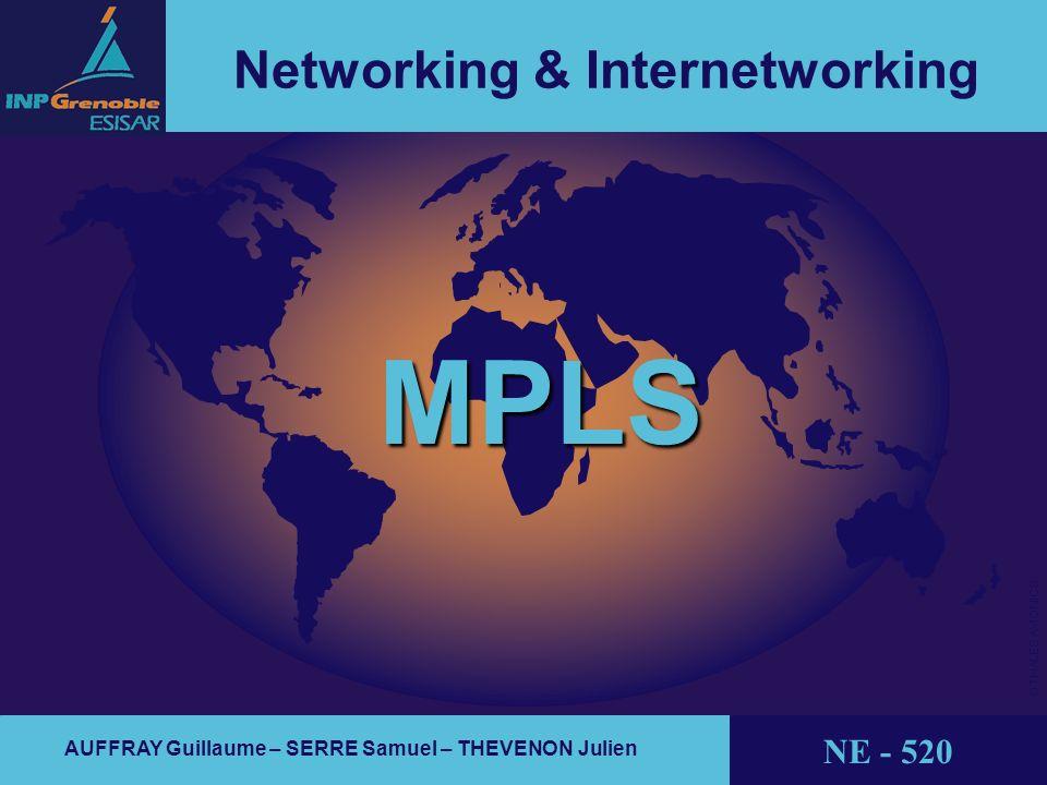 1 référence / date / identifiant © THALES AVIONICS Networking & Internetworking AUFFRAY Guillaume – SERRE Samuel – THEVENON Julien NE - 520 MPLS