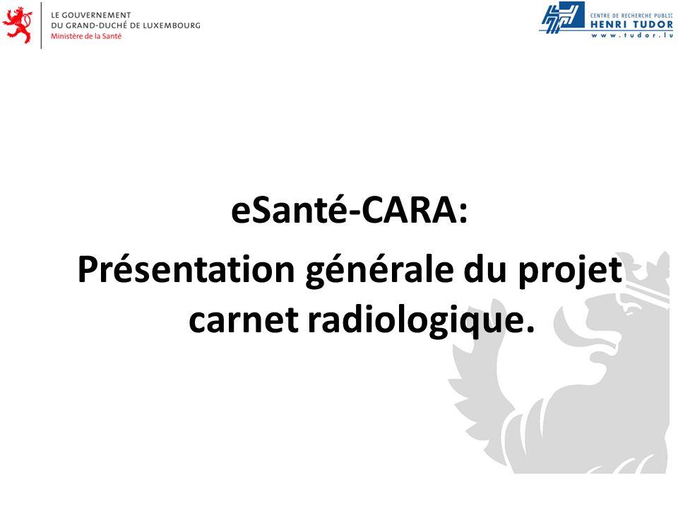 eSanté-CARA: Présentation générale du projet carnet radiologique.