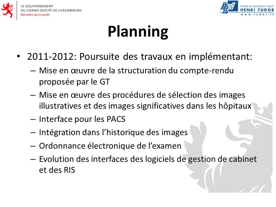 Planning 2011-2012: Poursuite des travaux en implémentant: – Mise en œuvre de la structuration du compte-rendu proposée par le GT – Mise en œuvre des