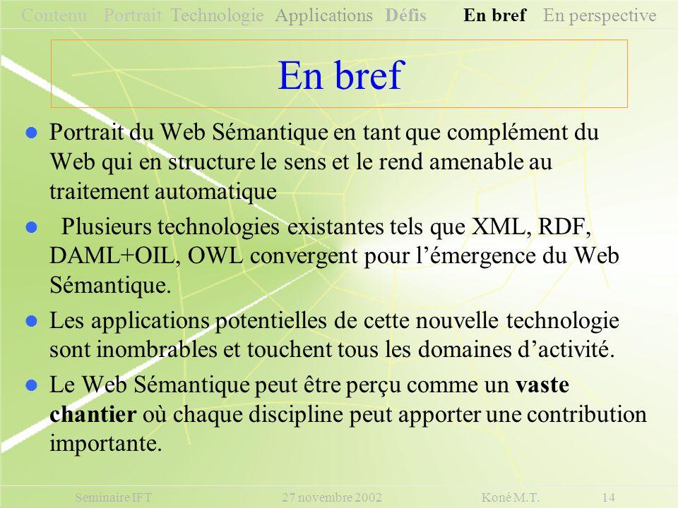En bref Portrait du Web Sémantique en tant que complément du Web qui en structure le sens et le rend amenable au traitement automatique Plusieurs tech