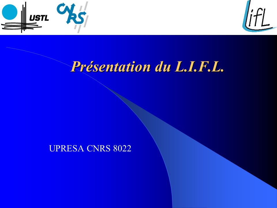 Présentation du L.I.F.L. UPRESA CNRS 8022