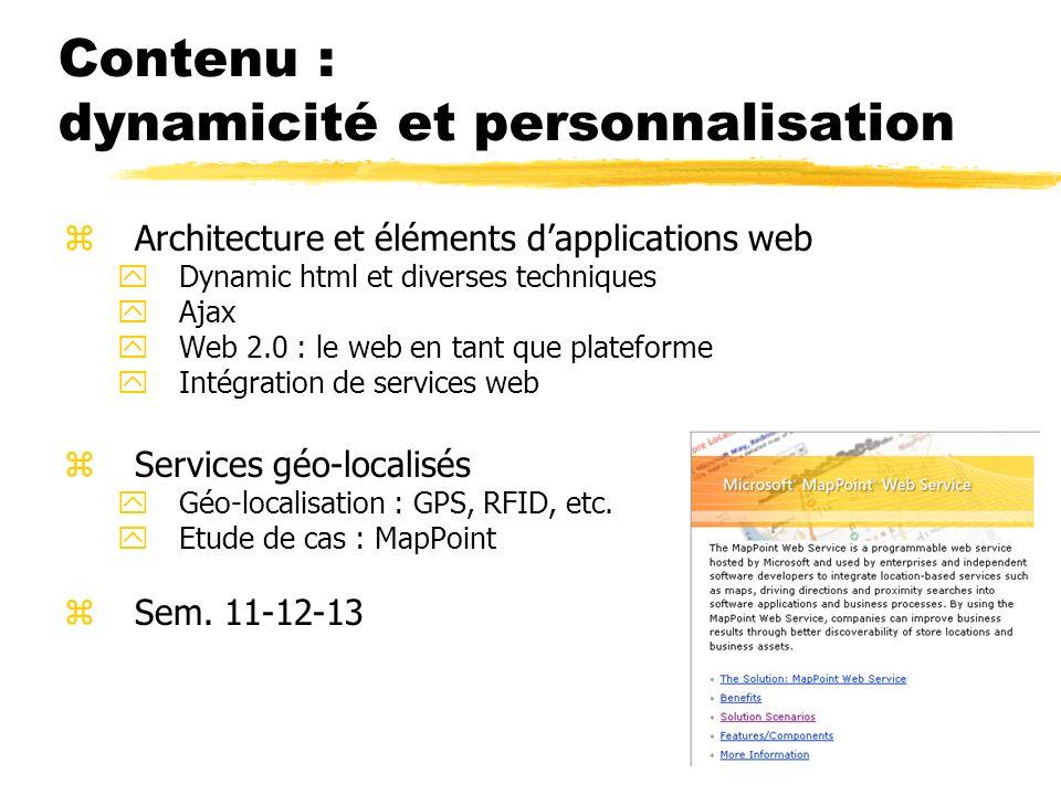 Contenu : dynamicité et personnalisation zArchitecture et éléments dapplications web yDynamic html et diverses techniques yAjax yWeb 2.0 : le web en t