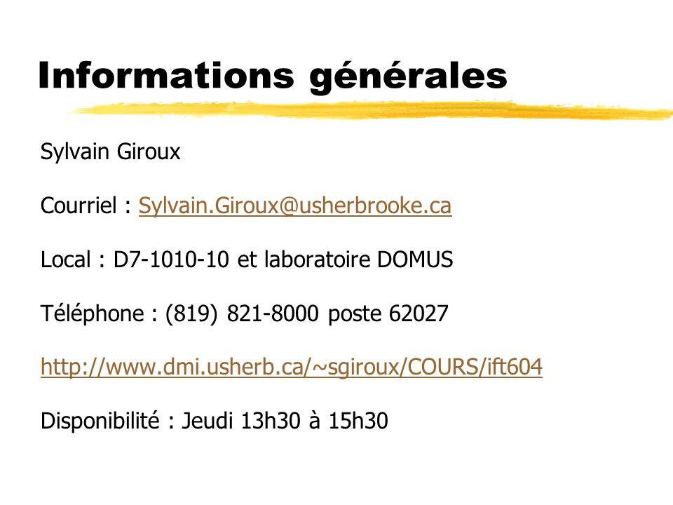 Informations générales Sylvain Giroux Courriel : Sylvain.Giroux@usherbrooke.caSylvain.Giroux@usherbrooke.ca Local : D7-1010-10 et laboratoire DOMUS Té