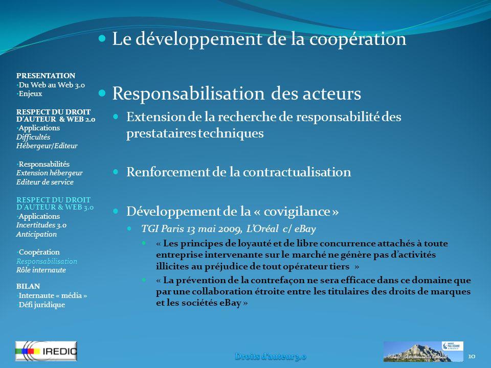 Le développement de la coopération Responsabilisation des acteurs Extension de la recherche de responsabilité des prestataires techniques Renforcement