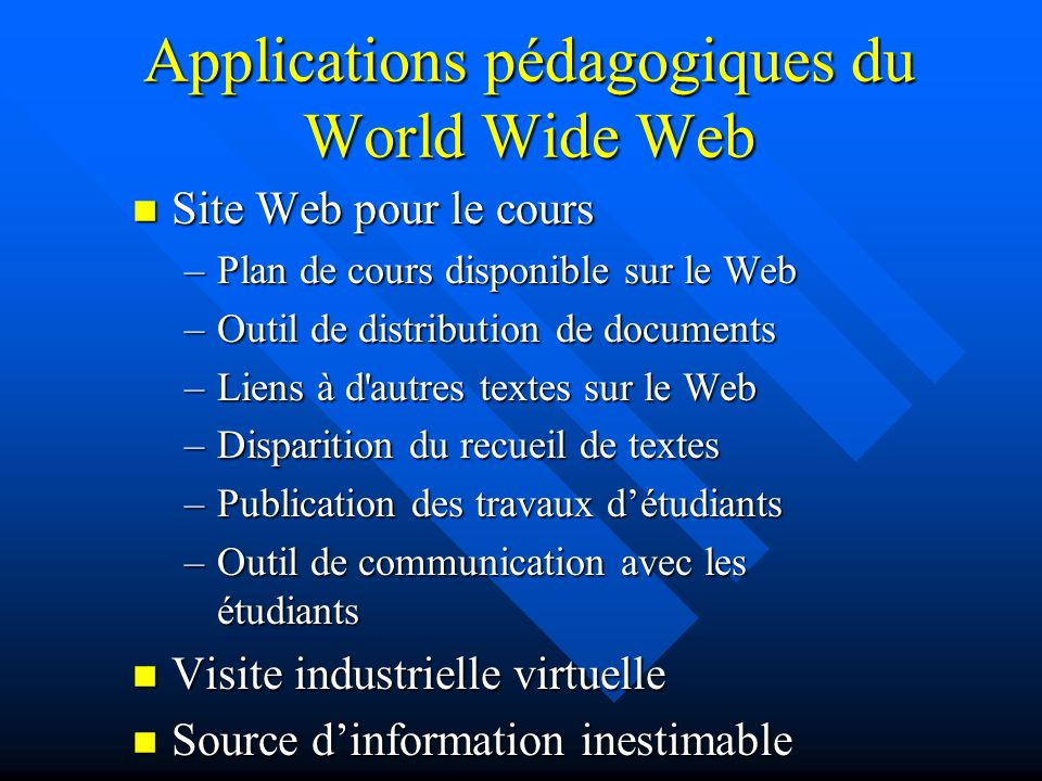 World Wide Web n Naissance d un nouveau médium de communication de masse n Multimédia n Interactif n Technologie qui a le plus grand potentiel de transformation de lenseignement
