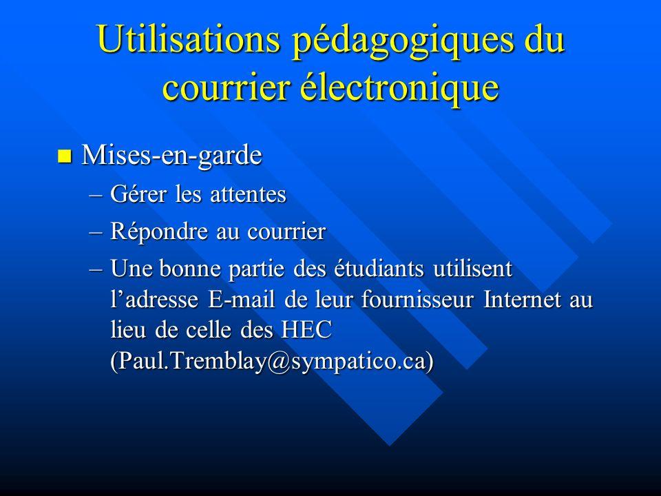 Utilisations pédagogiques du courrier électronique n Consultation par E-mail –élimine les contraintes de temps et despace.