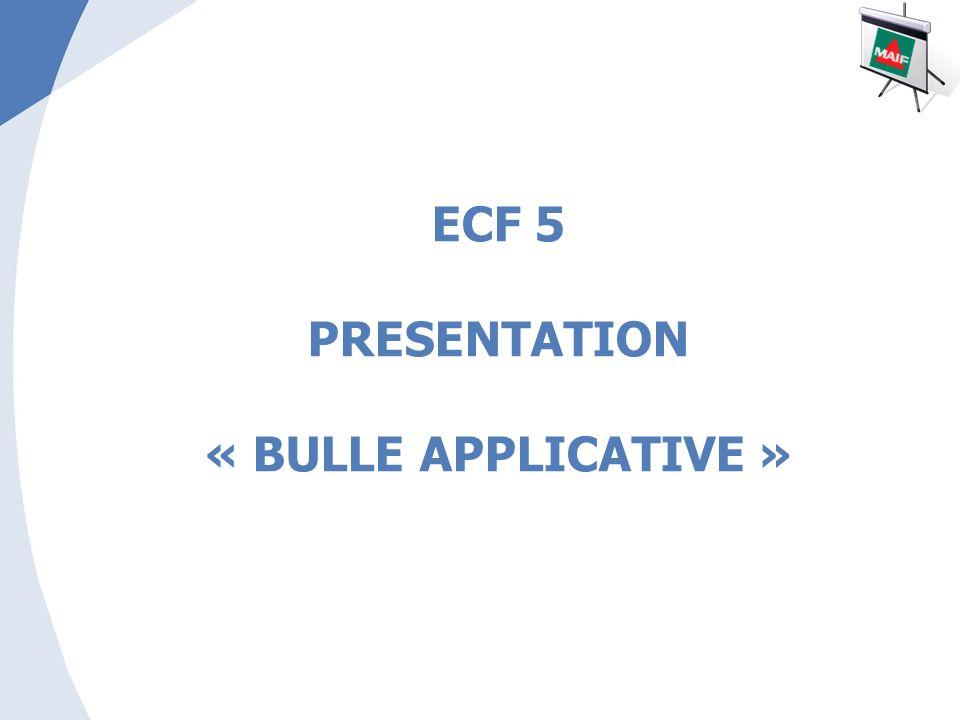 1 ECF 5 PRESENTATION « BULLE APPLICATIVE »