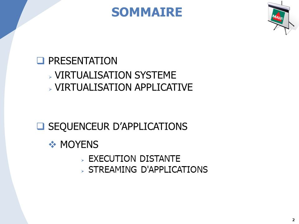 2 PRESENTATION VIRTUALISATION SYSTEME VIRTUALISATION APPLICATIVE SEQUENCEUR DAPPLICATIONS MOYENS EXECUTION DISTANTE STREAMING D'APPLICATIONS SOMMAIRE