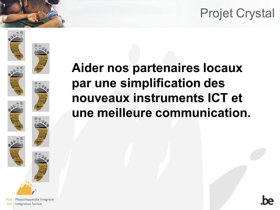 Projet Crystal Aider nos partenaires locaux par une simplification des nouveaux instruments ICT et une meilleure communication.