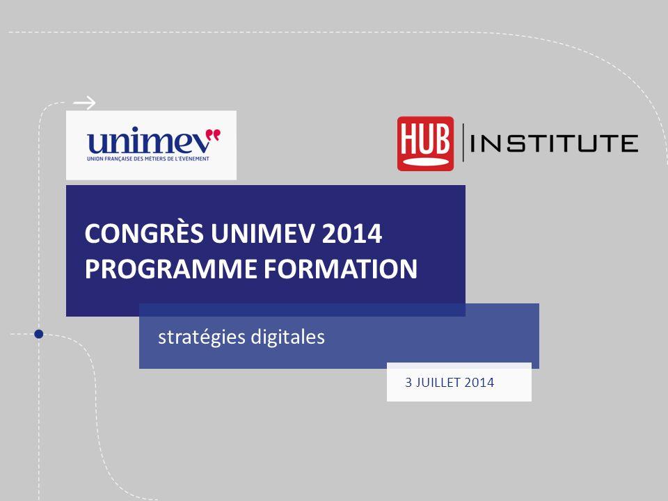 CONGRÈS UNIMEV 2014 PROGRAMME FORMATION stratégies digitales 1 3 JUILLET 2014