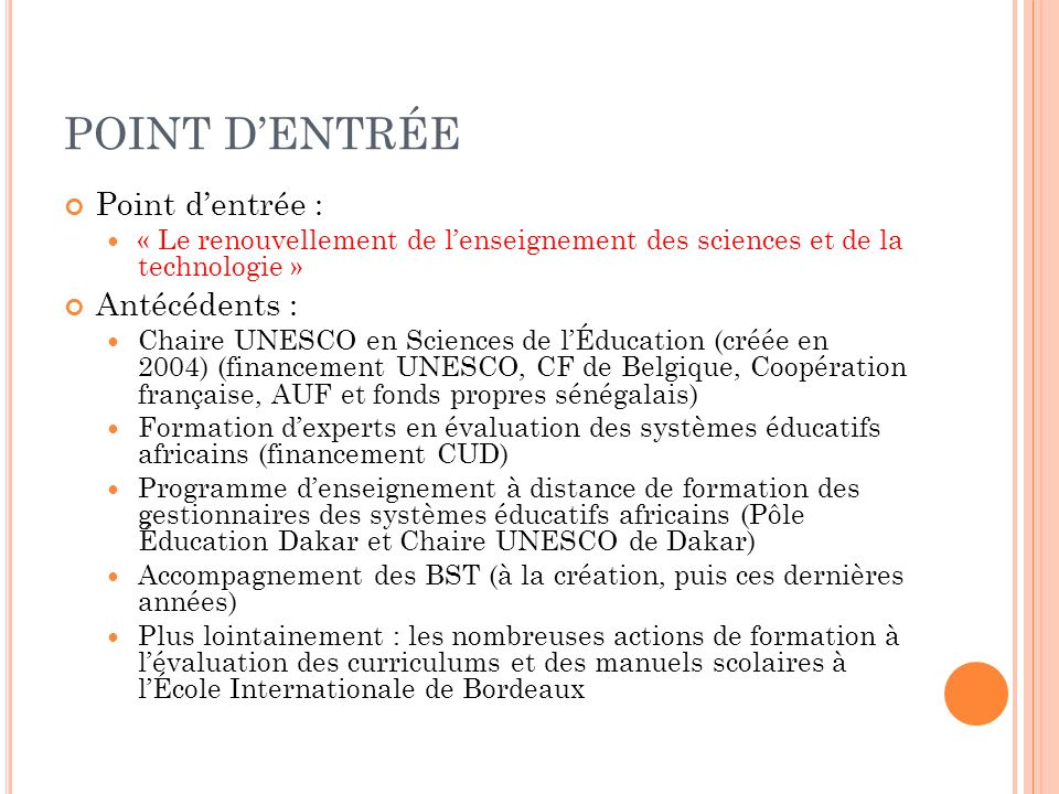 POINT DENTRÉE Point dentrée : « Le renouvellement de lenseignement des sciences et de la technologie » Antécédents : Chaire UNESCO en Sciences de lÉdu