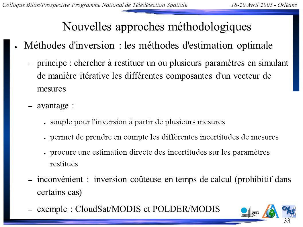 33 Colloque Bilan/Prospective Programme National de Télédétection Spatiale18-20 Avril 2005 - Orléans Nouvelles approches méthodologiques Méthodes d'in