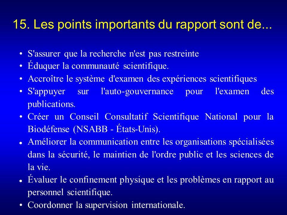 S assurer que la recherche n est pas restreinte Éduquer la communauté scientifique.