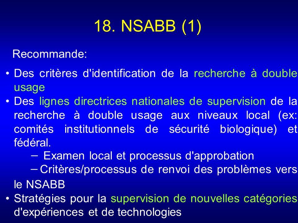 18. NSABB (1) Des critères d'identification de la recherche à double usage Des lignes directrices nationales de supervision de la recherche à double u
