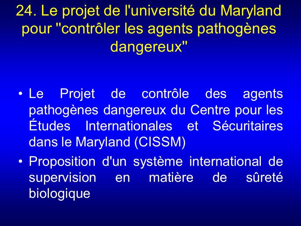 24. Le projet de l'université du Maryland pour ''contrôler les agents pathogènes dangereux'' Le Projet de contrôle des agents pathogènes dangereux du