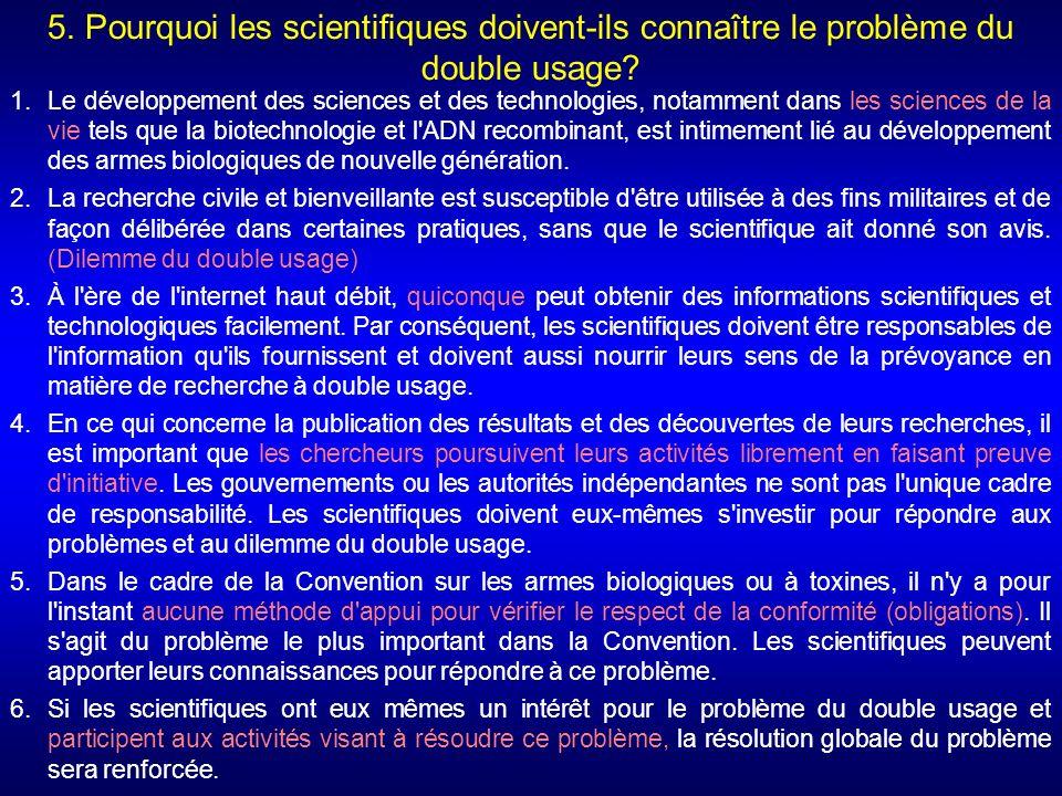 5.Pourquoi les scientifiques doivent-ils connaître le problème du double usage.