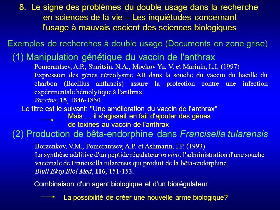 8. Le signe des problèmes du double usage dans la recherche en sciences de la vie – Les inquiétudes concernant l'usage à mauvais escient des sciences