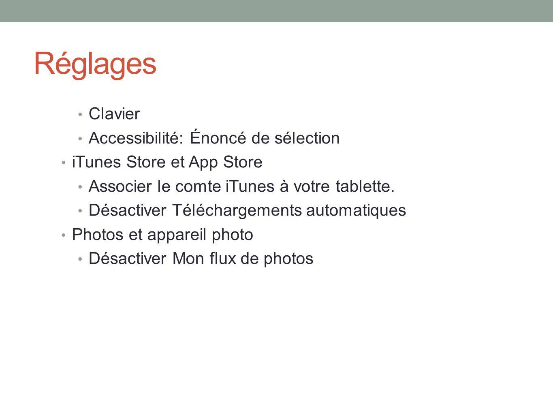 Réglages Clavier Accessibilité: Énoncé de sélection iTunes Store et App Store Associer le comte iTunes à votre tablette.