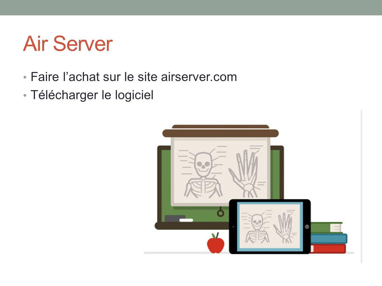 Air Server Faire lachat sur le site airserver.com Télécharger le logiciel