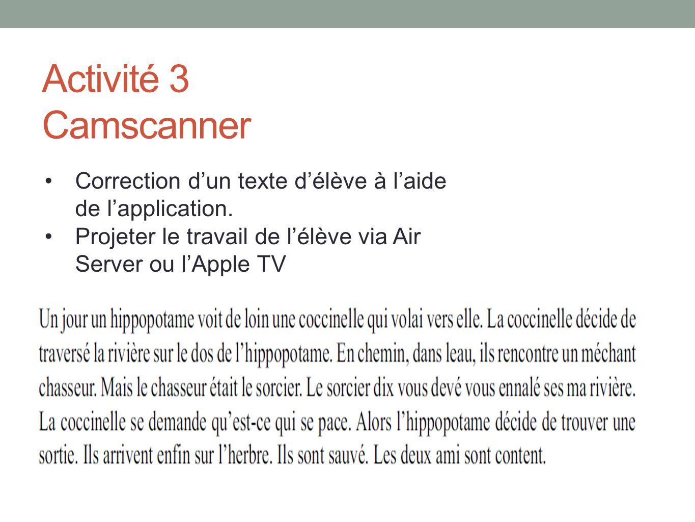 Activité 3 Camscanner Correction dun texte délève à laide de lapplication.