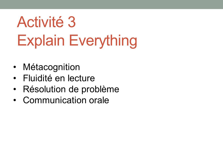 Activité 3 Explain Everything Métacognition Fluidité en lecture Résolution de problème Communication orale