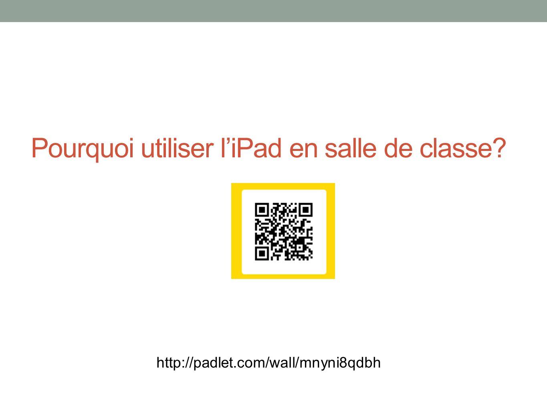 Pourquoi utiliser liPad en salle de classe? http://padlet.com/wall/mnyni8qdbh