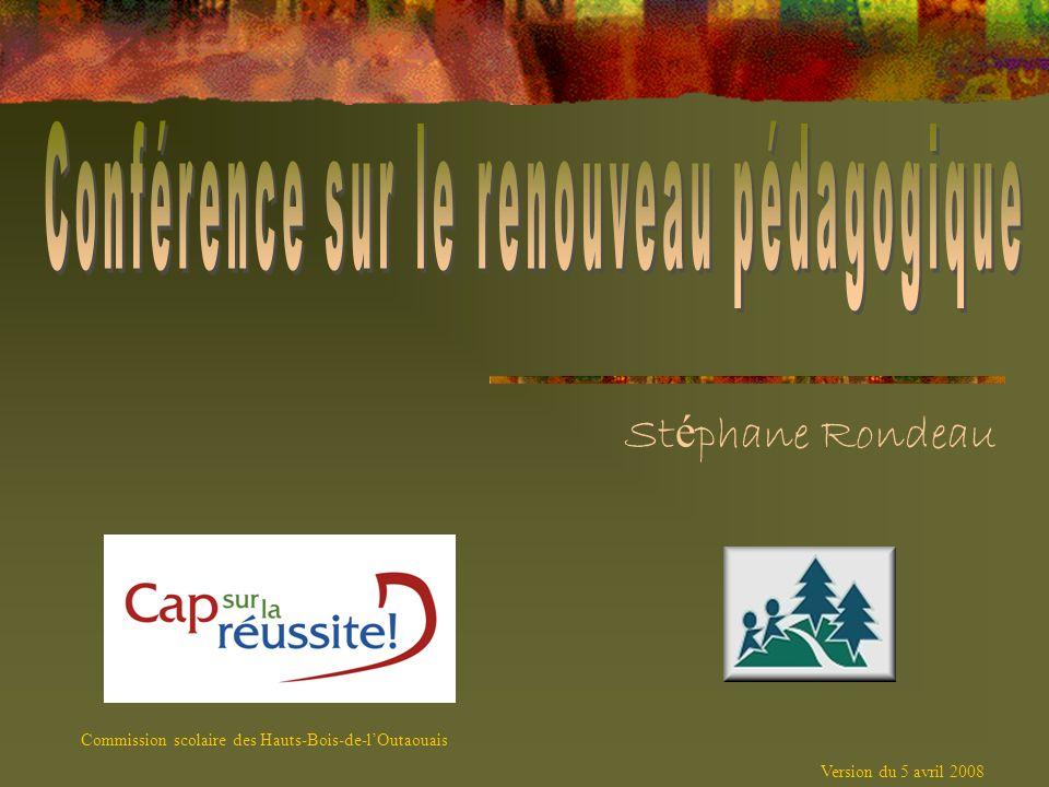 St é phane Rondeau Commission scolaire des Hauts-Bois-de-lOutaouais Version du 5 avril 2008