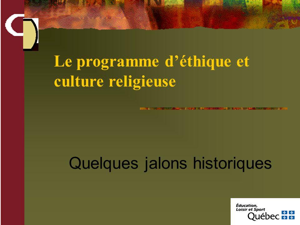 Quelques jalons historiques Le programme déthique et culture religieuse