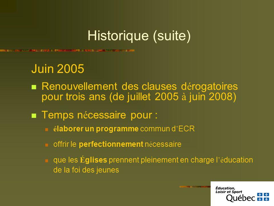 Historique (suite) Juin 2005 Renouvellement des clauses d é rogatoires pour trois ans (de juillet 2005 à juin 2008) Temps n é cessaire pour : é labore