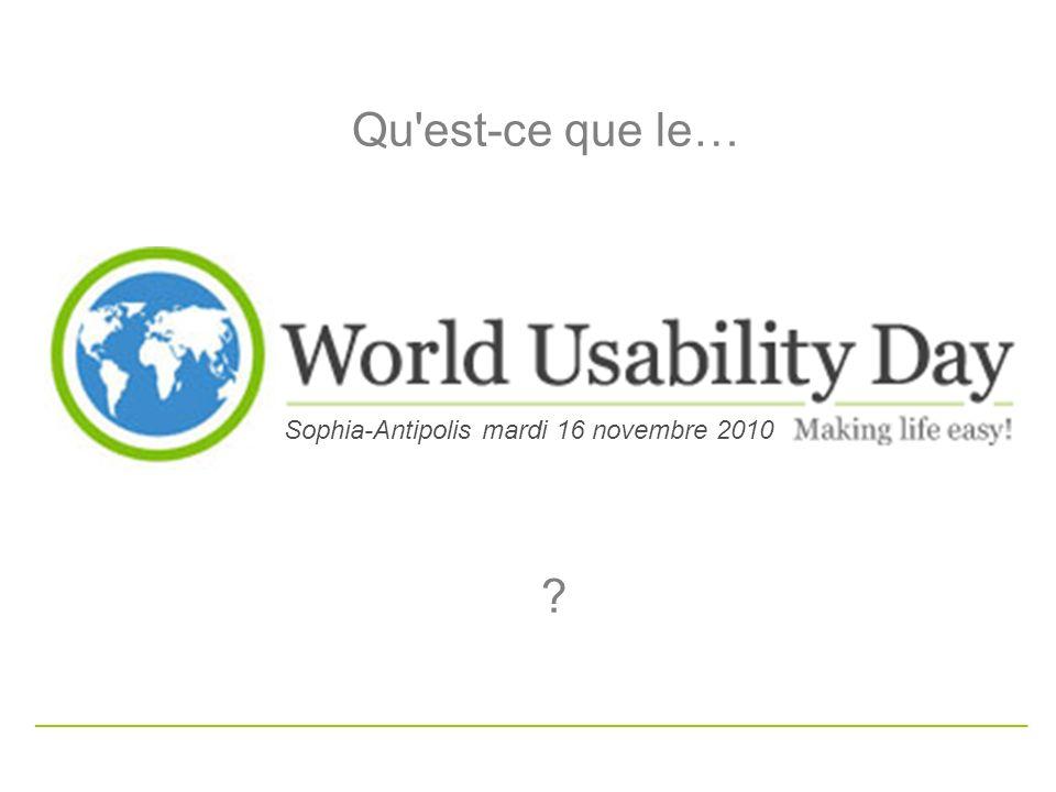 Evénement mondial proposé par (Usability Professional Association) depuis 2005 Lan passé 40 000 personnes dans environ 35 pays ont participé.