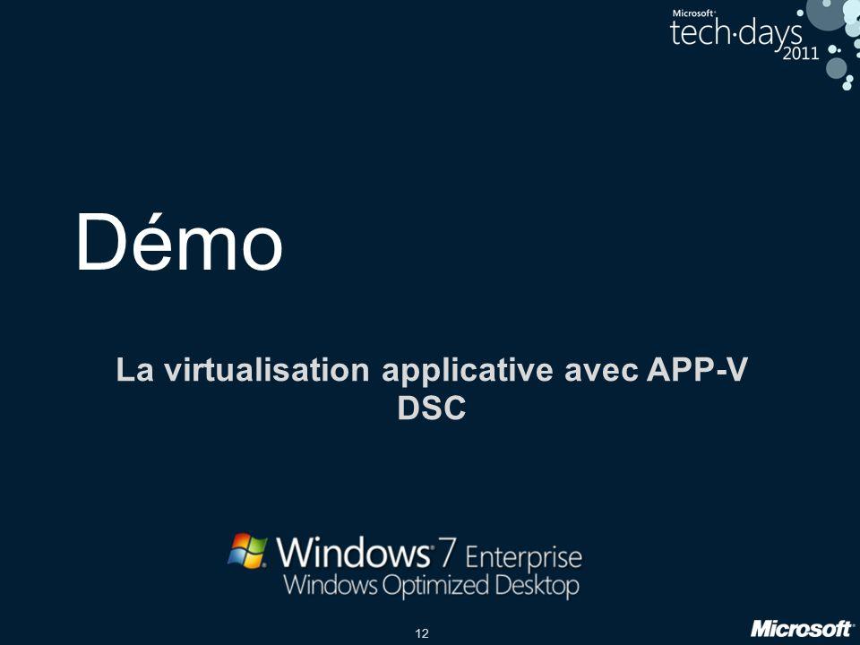 12 Démo La virtualisation applicative avec APP-V DSC