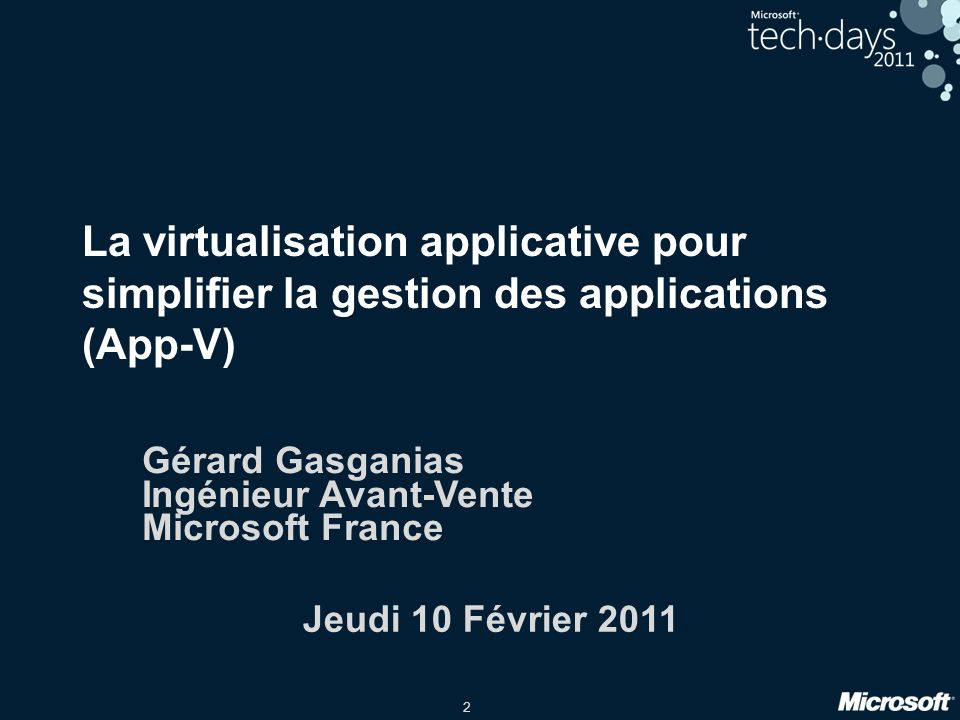 3 Microsoft Application Virtualization Virtualisation locale des applications Microsoft Application Virtualization Bénéfices importants : Les utilisateurs ont accès à leurs applications sur tous les postes managés La gestion applicative centralisée simplifie la maintenance et les mises à jour Les coûts de tests sont réduits, et le rythme de déploiement accéléré Gérer de manière centralisée la distribution des applications Accès à la demande aux applications sans installation ou reboot Les applications sont isolées de lOS et nintéragissent pas entre elles Applications virtuelles et paramètres préservés online ou offline With Application Virtualization we dramatically reduced packaging time, optimized application delivery and management processes, and cut the total cost of ownership for our client environment Axel Junghans, Global Client Manager, Heidelberg