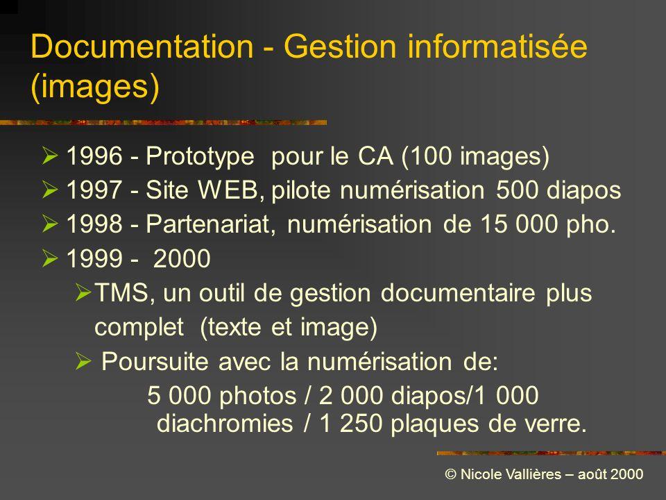 Documentation - Gestion informatisée (images) 1996 - Prototype pour le CA (100 images) 1997 - Site WEB, pilote numérisation 500 diapos 1998 - Partenariat, numérisation de 15 000 pho.