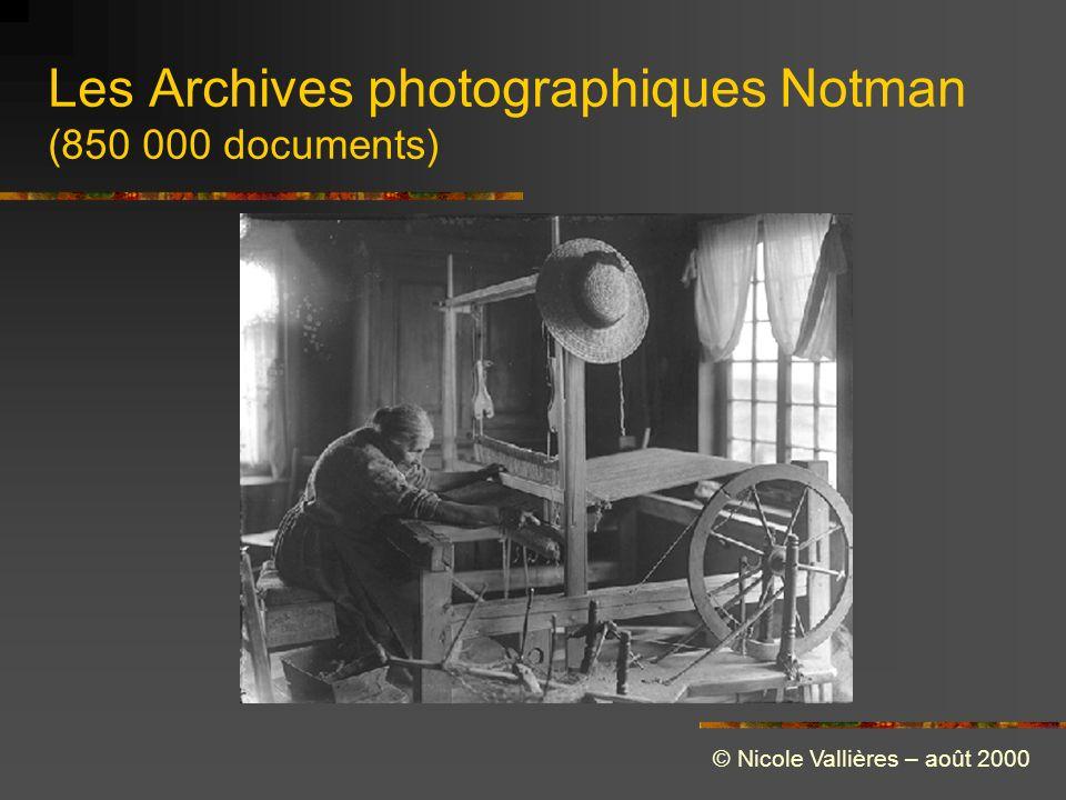 Les Archives photographiques Notman (850 000 documents) © Nicole Vallières – août 2000