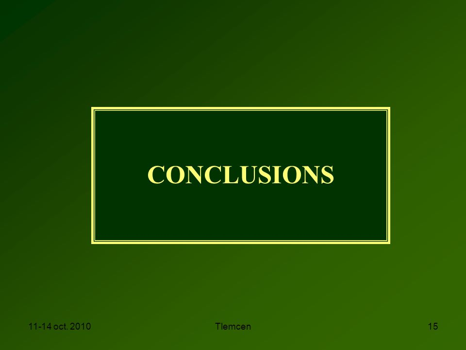 11-14 oct. 2010Tlemcen15 CONCLUSIONS