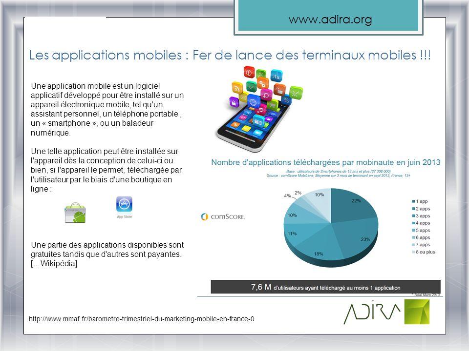 www.adira.org Une application mobile est un logiciel applicatif développé pour être installé sur un appareil électronique mobile, tel qu'un assistant