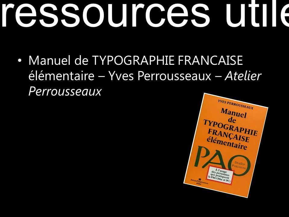 Manuel de TYPOGRAPHIE FRANCAISE élémentaire – Yves Perrousseaux – Atelier Perrousseaux ressources utiles