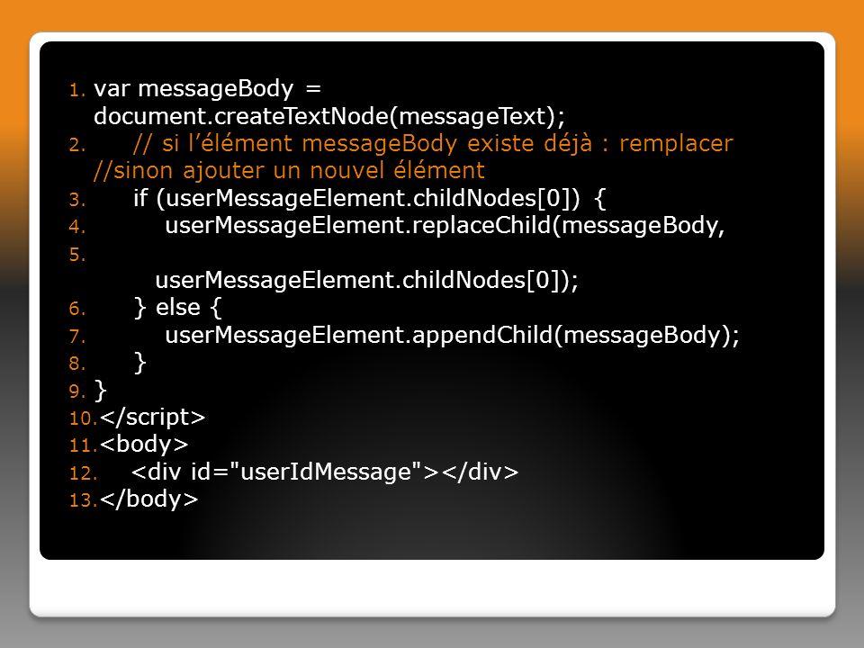 1.var messageBody = document.createTextNode(messageText); 2.