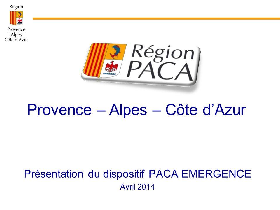 Provence – Alpes – Côte dAzur Présentation du dispositif PACA EMERGENCE Avril 2014