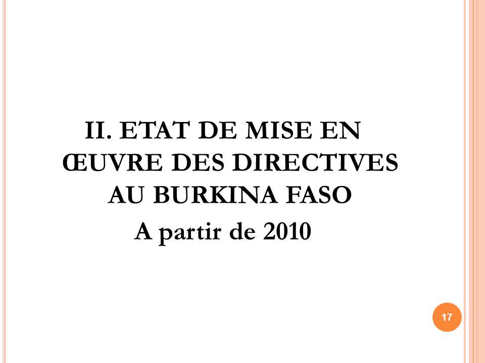 II. ETAT DE MISE EN ŒUVRE DES DIRECTIVES AU BURKINA FASO A partir de 2010 17