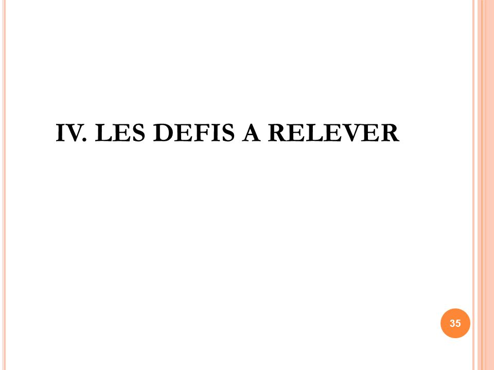 IV. LES DEFIS A RELEVER 35
