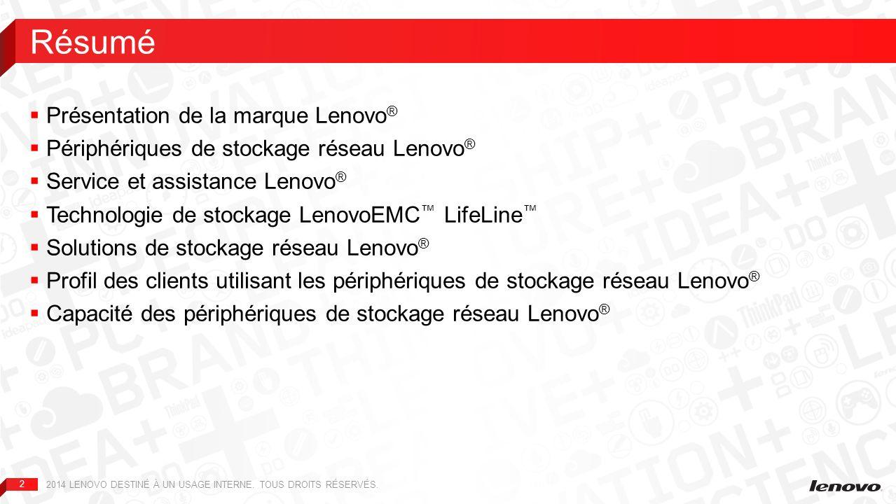 3 Iomega ® s appelle désormais LenovoEMC 2014 LENOVO DESTINÉ À UN USAGE INTERNE.